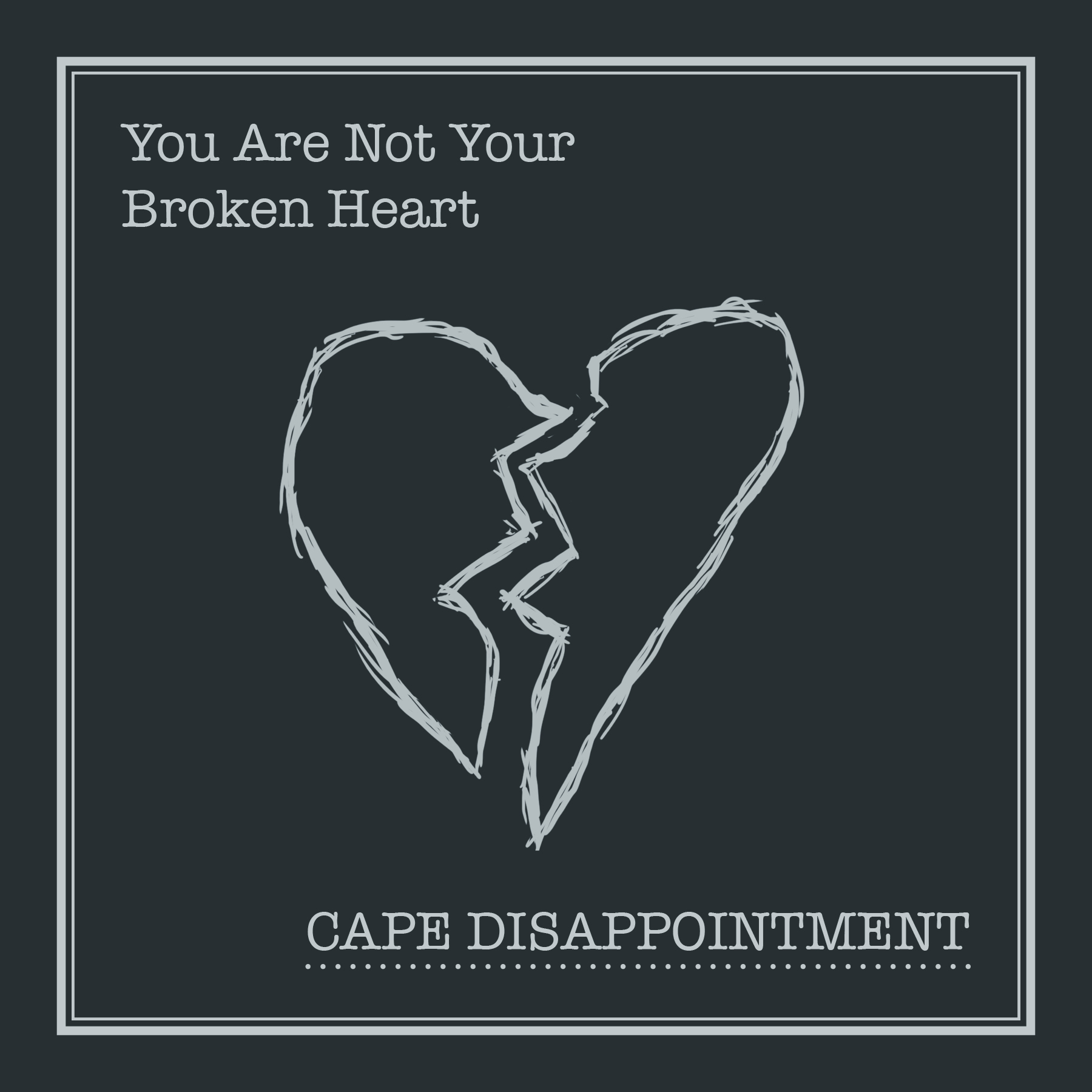 You Are Not Your Broken Heart